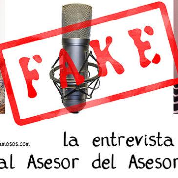 La entrevista fake al Asesor del Asesor